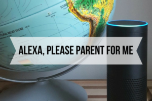 Alexa, Please Parent For me