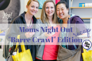 Moms Night Out Barre Crawl Edition