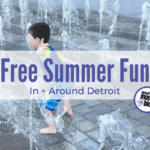 Free Summer Fun In + Around Detroit