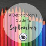 Detroit Moms Guide to September