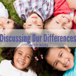 Discussing Our Differences with Kids