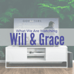 What We are Watching: Will & Grace