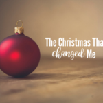 The Christmas Story That Changed Me