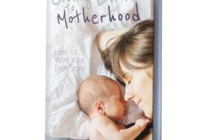 Giving Birth to Motherhood