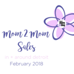 February Mom 2 Mom Sales {In + Around Detroit}