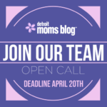 2018 Detroit Moms Blog Contributor Open-Call