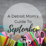 A Detroit Mom's Guide to {September}